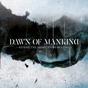 Dawn Of Mankind - Before The Heart Stops Beating cover