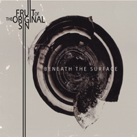 Fruit of The Original Sin - Beneath The Surface