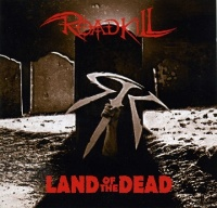 Roadkill - Land of The Dead