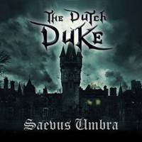 The Dutch Duke - Saevus Umbra